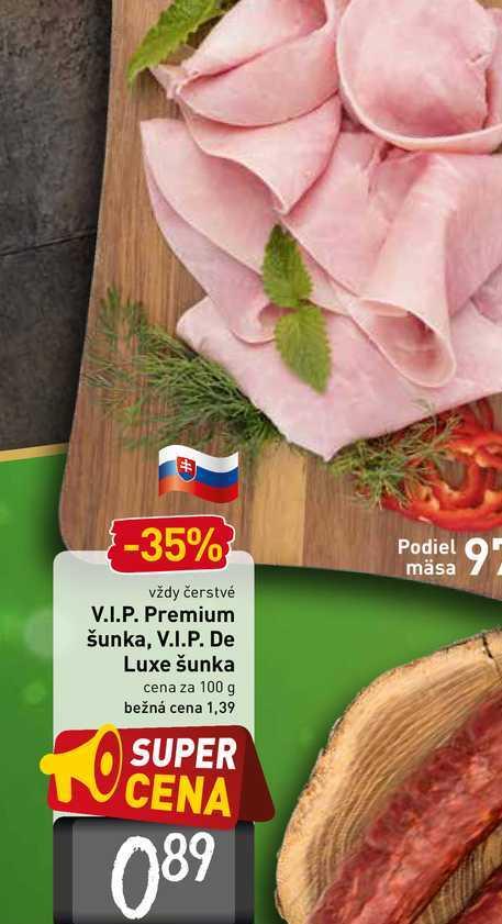 V.I.P. Premium šunka, V.I.P. De Luxe šunka  100 g
